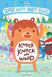 Super Happy Party Bears: Knock Knock on Wood - Colleen, Marcie