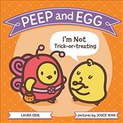 Peep and Egg: Im Not Trick-Or-Treating - Gehl, Laura
