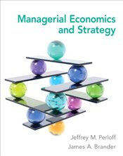 Managerial Economics and Strategy - PERLOFF, JEFFREY M.