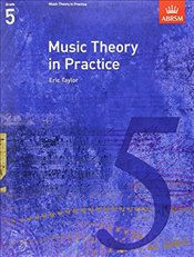 Music Theory in Practice : Grade 5   - Taylor, Eric