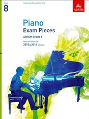 Piano Exam Pieces 2015 & 2016 : Grade 8 : Selected from the 2015 & 2016 Syllabus  -