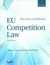 EU Competition Law: Text, Cases, and Materials (Text Cases & Materials) - Jones, Alison