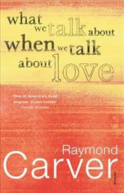 What We Talk About When We Talk About Love - Carver, Raymond