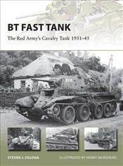 BT Fast Tank : The Red Armys Cavalry Tank 1931-45  - Zaloga, Steven J.