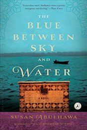 Blue Between Sky and Water - Abulhawa, Susan