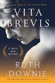 Vita Brevis: A Crime Novel of the Roman Empire (The Medicus Series) - Downie, Ruth