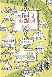 Field of the Cloth of Gold - Mills, Magnus