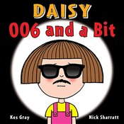 Daisy: 006 and a Bit (Daisy Picture Books) - Gray, Kes