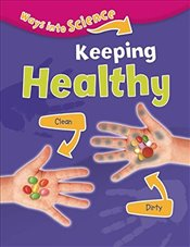 Keeping Healthy (Ways Into Science) - Riley, Peter