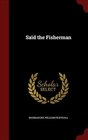 Saïd the Fisherman - Pickthall, Marmaduke William