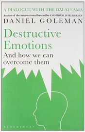 Destructive Emotions : And How We Can Overcome Them - Goleman, Daniel