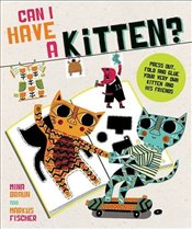 Can I Have a Kitten? : Colour, Construct and Play With Your New Furry Friend - Braun, Mina
