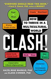 Clash! : How to Thrive in a Multicultural World - Markus, Hazel Rose