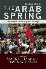 Arab Spring : The Hope and Reality of the Uprisings - Lesch, David W.