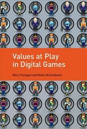 Values at Play in Digital Games - Flanagan, Mary