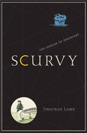 Scurvy : The Disease of Discovery - Lamb, Jonathan