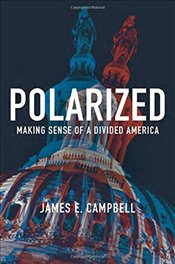 Polarized : Making Sense of a Divided America - Campbell, James E.