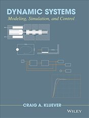 Dynamic Systems 1E : Modeling, Simulation, and Control - Kluever, Craig A.