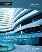 Mastering AutoCAD and AutoCAD LT 2016 1e : Autodesk Official Press - Omura, George