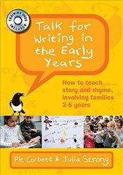 Talk for Writing in the Early Years : How to Teach Story and Rhyme, Involving Families 2-5 Years - Corbett, Pie