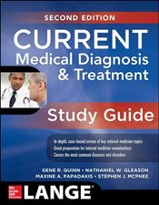 CURRENT Medical Diagnosis and Treatment Study Guide 2e - Quinn, Gene R.