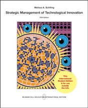 Strategic Management of Technological Innovation 5e ISE - Schilling, Melissa A