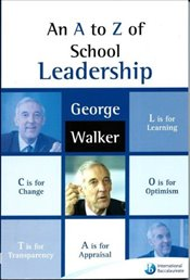 A to Z of School Leadership - Walker, George