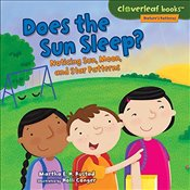 Does the Sun Sleep?: Noticing Sun, Moon, and Star Patterns (Cloverleaf Books Natures Patterns) - Rustad, Martha E. H.
