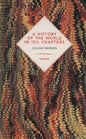 History of the World In 10 1/2 Chapters - Barnes, Julian