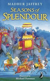 Seasons of Splendour : Tales, Myths and Legends of India  - Jaffrey, Madhur