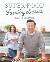 Super Food Family Classics - Oliver, Jamie