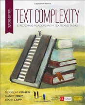 Text Complexity : Stretching Readers With Texts and Tasks - Fisher, Douglas B.