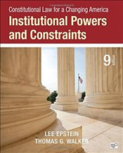 Constitutional Law for a Changing America: Institutional Powers and Constraints - Epstein, Lee J.