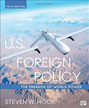 U.S. Foreign Policy : The Paradox of World Power - Hook, Steven W.