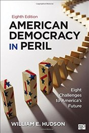 American Democracy in Peril : Eight Challenges to Americas Future - Hudson, William E.