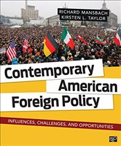 Contemporary American Foreign Policy : Influences, Challenges, and Opportunities - Mansbach, Richard Wallace