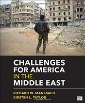 Challenges for America in the Middle East - Mansbach, Richard Wallace
