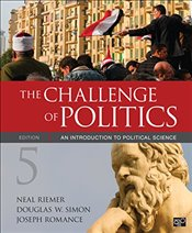Challenge of Politics : An Introduction to Political Science - Riemer, Neal