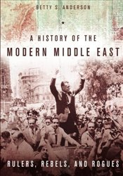 History of the Modern Middle East - Anderson, Betty