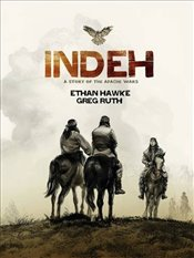 Indeh: A Story of the Apache Wars - Hawke, Ethan