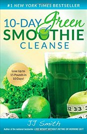 10-Day Green Smoothie Cleanse - Smith, J. J.