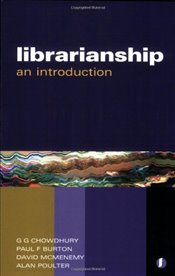 Librarianship : An Introduction - Chowdhury, G. G.