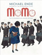 Momo: Or the Curious Story about the Time Thieves and the Child Who Returned the Peoples Stolen Tim - Ende, Michael