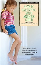 Keys to Parenting Your Anxious Child  - Manassis, Katharina