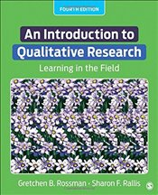 Introduction to Qualitative Research : Learning in the Field - Rossman, Gretchen B.