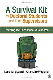 Survival Kit for Doctoral Students and Their Supervisors : Traveling the Landscape of Research - Pedersen, Lene Tanggaard