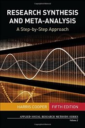 Research Synthesis and Meta-Analysis : A Step-by-Step Approach   - Cooper, Harris M.