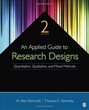 Applied Guide to Research Designs : Quantitative, Qualitative, and Mixed Methods - Edmonds, William Alex