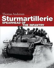 Sturmartillerie : Spearhead of the Infantry - Anderson, Thomas