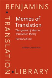 Memes of Translation : The Spread of Ideas in Translation Theory - Chesterman, Andrew